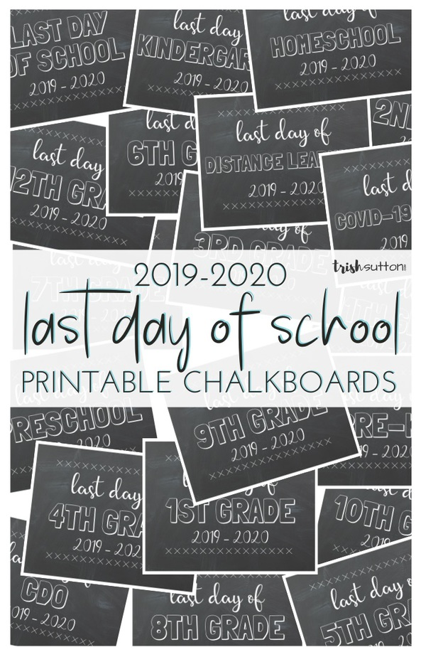 Printable Chalkboards for the Last Day of School; Free printables for those final school year pictures. Preschool, Pre-K thru 12th Grade including Distance Learning, Covid-19 Learning Homeschool and CDO. TrishSutton.com