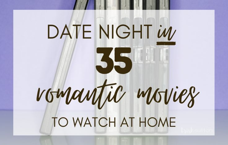 Romantic Movies To Watch at Home | 35 Years of Movies