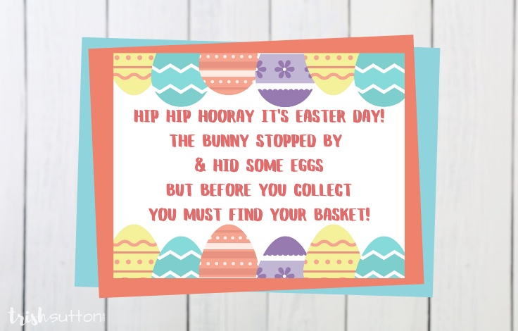 Free printable clue cards for an Easter Basket Scavenger Hunt.   TrishSutton.com