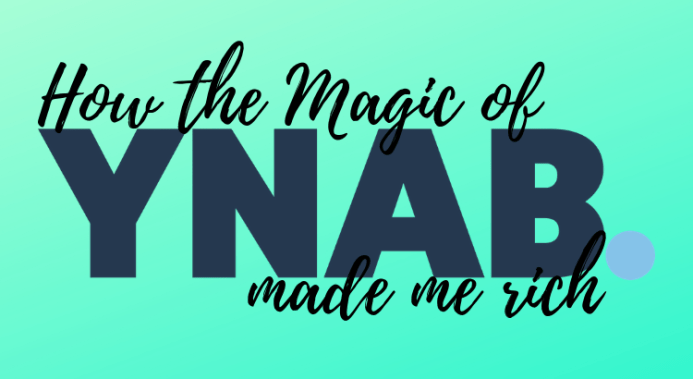 How the Magic of YNAB Made Me Rich