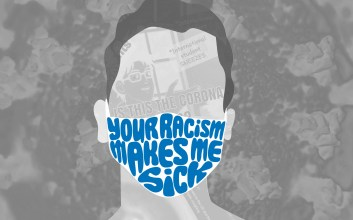 "Graphic of a xenophobic meme in a person's face and a mask that says ""Your racism makes me sick."""