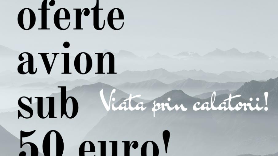 Oferte de avion sub 50 de euro!