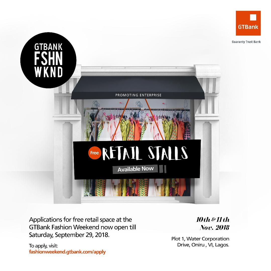 You Can Now Apply For A Free Retail Stall At The 2018GTBank Fashion Weekend