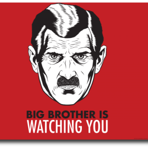 Big Brother is watching you…