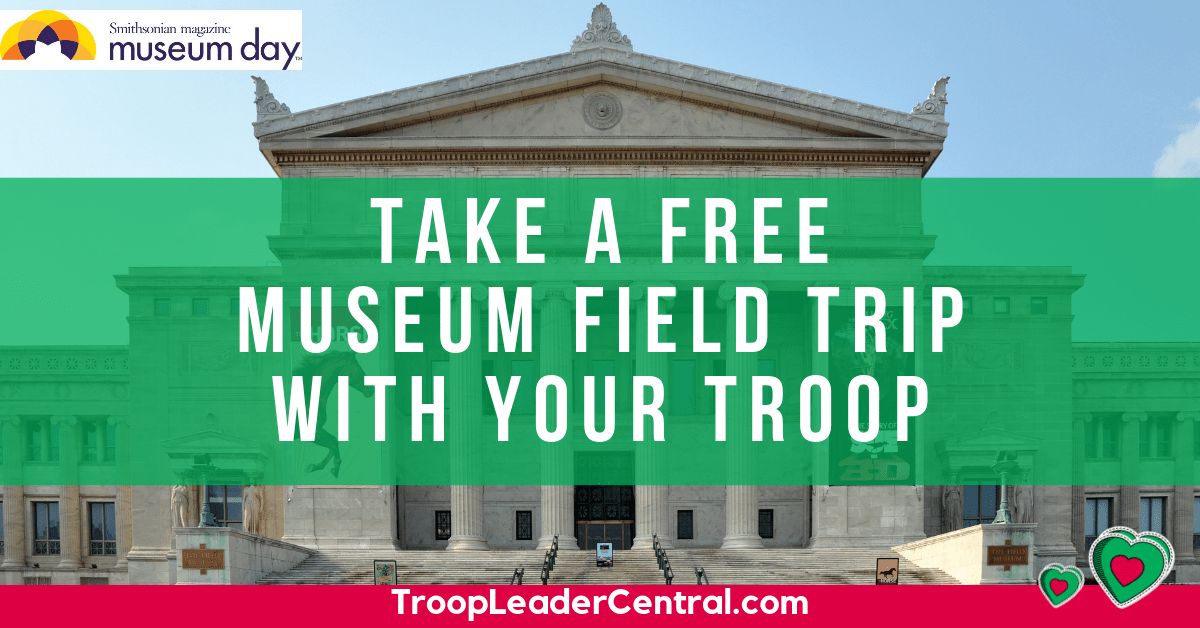 Take a free museum field trip with your Girl Scout troop.