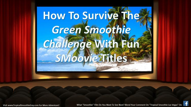 Green Smoothie Challenge SMoovie Titles