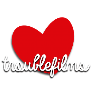 TROUBLEFILMS