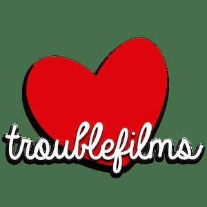 TROUBLEFILMS