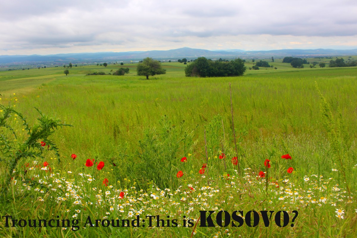 Trouncing Around: This is Kosovo?