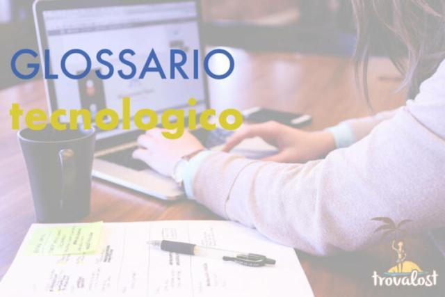 Glossario tecnologico (Guide, Assistenza Tecnica, Configurazione Hosting, Guide per la configurazione di WordPress)