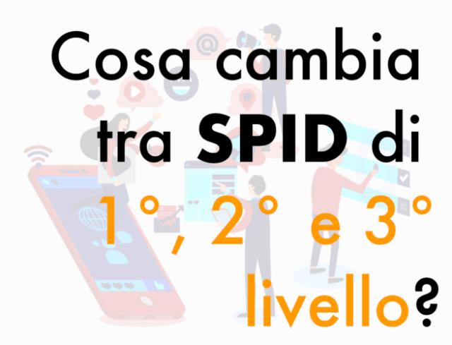 Cosa cambia tra SPID di 1°, 2° e 3° livello? (Guide, Assistenza Tecnica, Capire PEC e firma digitale, Mondo Lavoro)