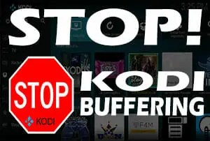 Stop Kodi Buffering