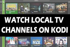 Watch Local TV Channels On Kodi