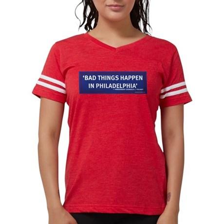 'Bad Things Happen In Philadelphia' tee