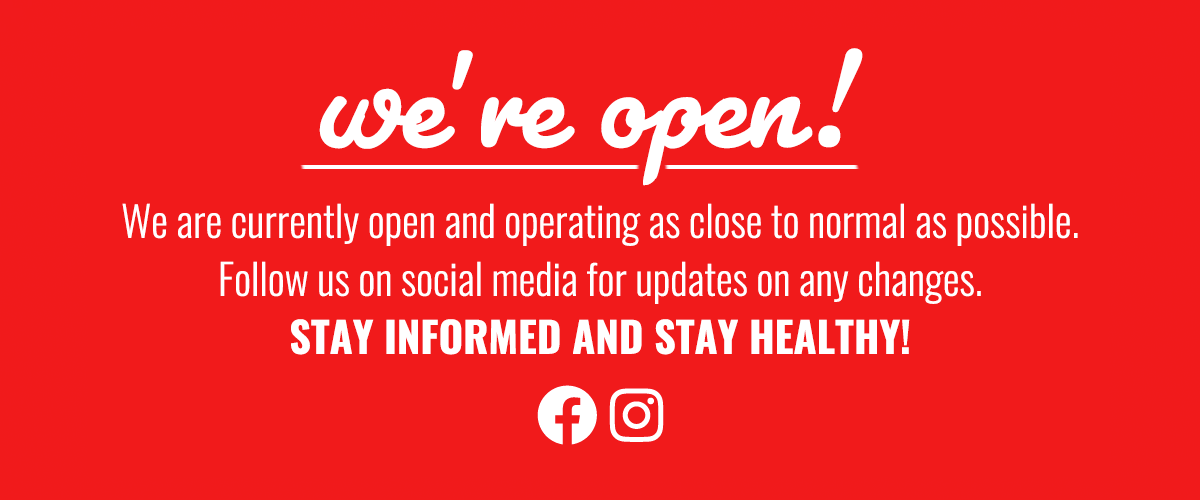 We're Currently Open and Operating as Close to Normal As Possible