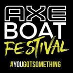 Axe Boat Festival #yougotsomething