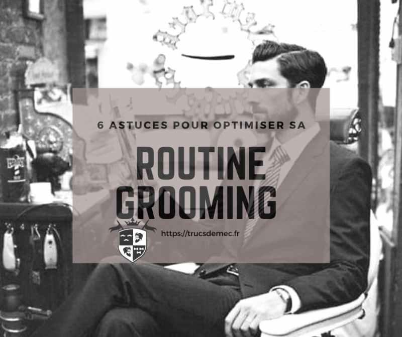 optimiser sa routine grooming
