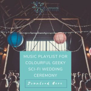 wedding playlists music playlist for a colourful geeky sci-fi wedding ceremony true blue ceremonies independent celebrant wedding katie keen