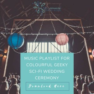 wedding playlists music playlist for a colourful geeky sci-fi wedding ceremony true blue ceremonies independent celebrant wedding katie keen