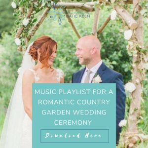 wedding playlists music playlist for a romantic country garden wedding ceremony true blue ceremonies independent wedding celebrant katie keen