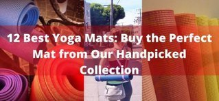 12 Best Yoga Mats: Buy the Perfect Mat from Our Handpicked Collection