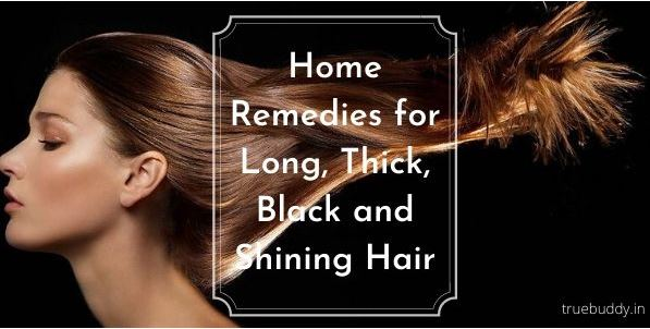 Home Remedies for Long And Thick Hair