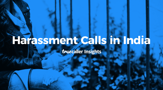 Truecaller Insights Reveals: 1 out of 3 Women in India Receives Sexual & Offensive Calls or SMS'