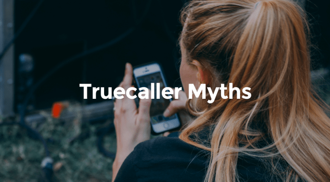 5 Truecaller Myths Busted