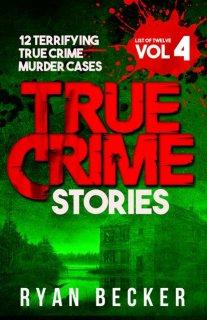 List of Twelve Volume 4 True Crime Stories Book Cover By Ryan Becker