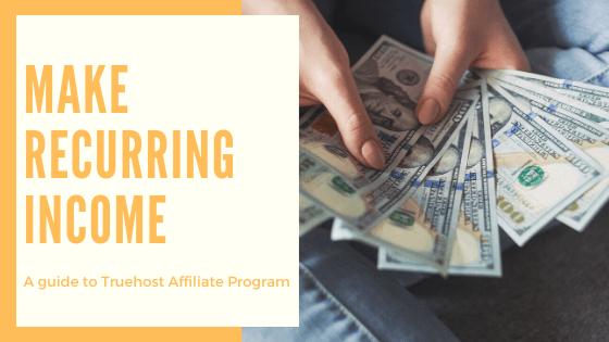 Truehost Affiliate Program: Make recurring income in 2020
