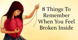 8 Things To Remember When You Feel Broken Inside – Uplifting Stream