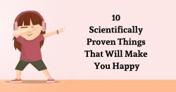 10 Scientifically Proven Things That Will Make You Happy – Uplifting Stream