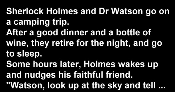 Comedy Joke: Sherlock Holmes and Dr Watson Go On A Camping Trip