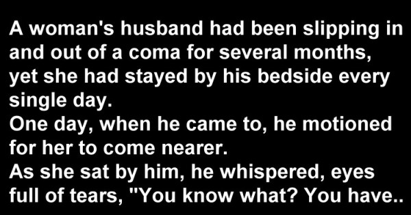 Husband Joke: A Very Sick Man Had A Sudden Moment Of Clarity