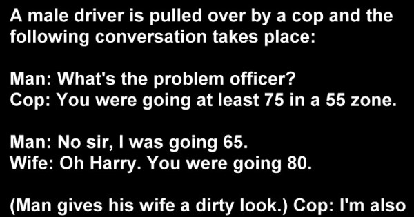 Naughty Wife Joke: A Male Driver Is Pulled Over By A Cop