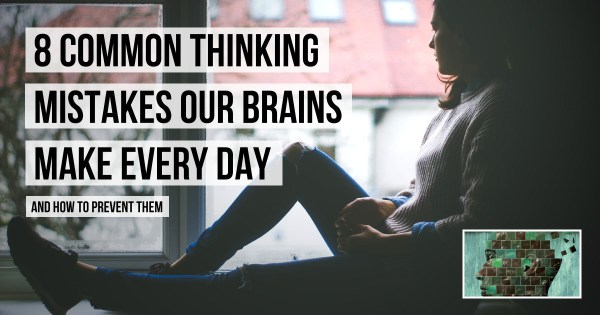 Stop Making These 8 Subconscious Thinking Mistakes Today