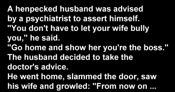 Wife Joke: Man Goes to a Psychiatrist About a Bossy Wife