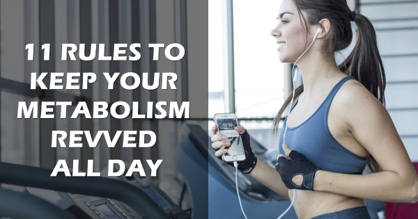 11 Ways To Boost Your Metabolism With Simple Lifestyle Adjustments
