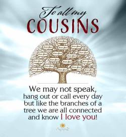To All My Cousins…Love You ❤️