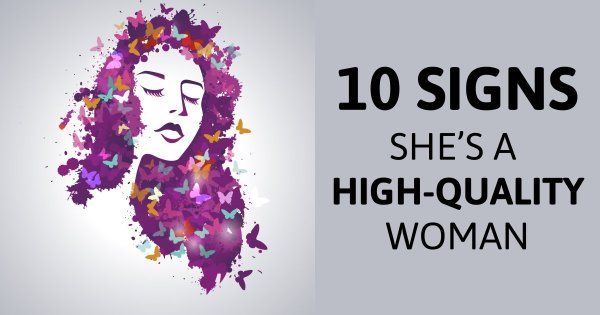 10 Signs She's A High-quality Woman
