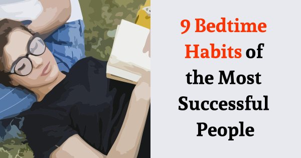 9 Bedtime Habits of the Most Successful People