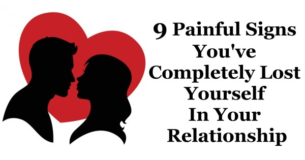 9 Signs You Have Lost Yourself in Your Relationship