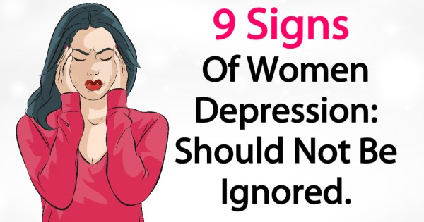9 Signs of Women Depression: Should Not Be Ignored