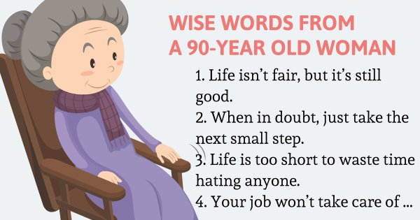Wise Words From A 90-Year Old Woman
