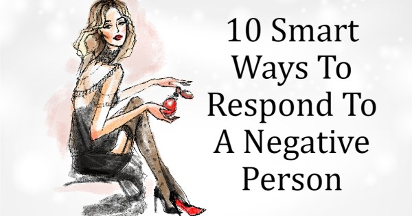 10 Best Ways To Respond To A Negative Person