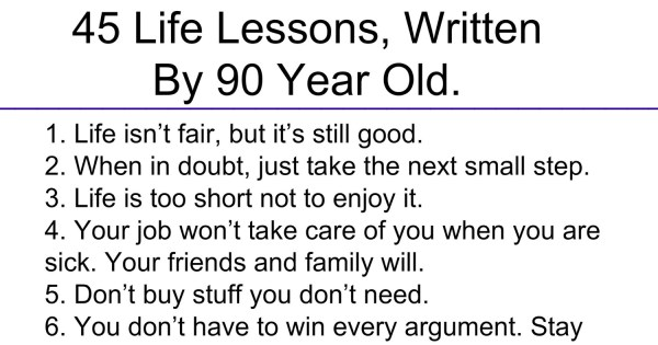 45 Life Lessons, Written By 90 Year Old.
