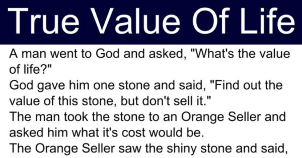 A Man Went To GOD And Asked, What's The Value Of Life