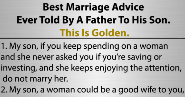 Best Marriage Advice Ever By A Father To His Son: This Is Golden!