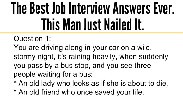 The Best Job Interview Answers Ever. This Man Just Nailed It.