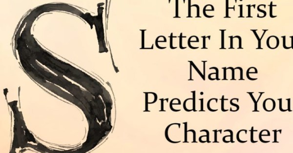 What Does The First Letter Of Your Name Reveals About You?